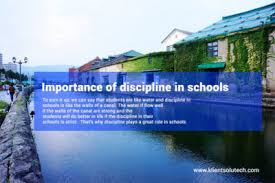 importance of discipline in school life klient solutech  importance of discipline in school life