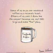 Sweatpants Coffee On Twitter Whats Your Weekend Going To Be