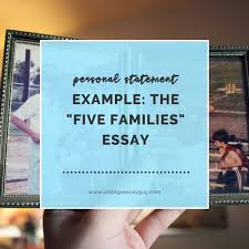 personal statement example the five families essay college personal statement example the five families essay college essay guy get inspired