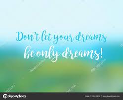Ne Laissez Pas Vos Rêves Rêves Seulement La Carte Citation