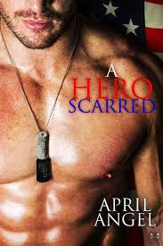 Read A Hero Scarred by April Angel online free full book.