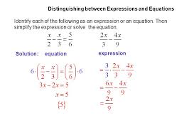 solution identify each of the following as an expression or an equation