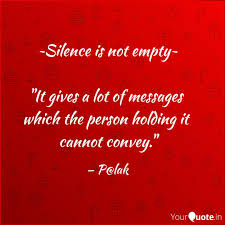 Silence Is Not Empty Quotes Writings By Palak Harinkhede