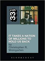 <b>Public Enemy's It</b> Takes a Nation of Millions to Hold Us Back (33 1/3 ...