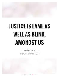 Quotes About Blind Justice 40 Quotes Enchanting Blind Quotes