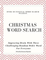Christmas Word Search: OVER 50 FESTIVAL WORD SEARCH PUZZLES: Improving  Brain With These Challenging Random Order Word For Everyone by Priscilla  Duncan Nyamie