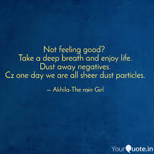 Feeling Good Quotes Simple Not Feeling Good Take A Quotes Writings By Akhila R Krishna