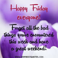 Friday Inspirational Quotes Fascinating Happy Friday Quotes With Happy Friday Everyone Inspirational