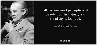 Jrr Tolkien Quotes On Christianity Best Of J R R Tolkien Quote All My Own Small Perception Of Beauty Both