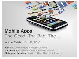 Mobile apps: The good, the bad, the …