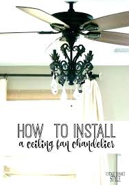 chandelier with ceiling fan attached chandelier with ceiling fan attached how to attach a chandelier to