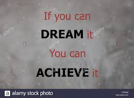 If You Can Dream It You Can Achieve It Quote Best of Inspirational Quote Of If You Can Dream It You Can Achieve It Stock