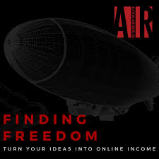 Finding Freedom: Turn Your Ideas Into Online Income