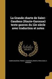 La Grande Charte De Saint Gaudens Haute Garonne Texte