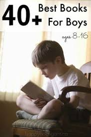 40 best books for boys ages 8 16 these will captivate even the most reluctant readers