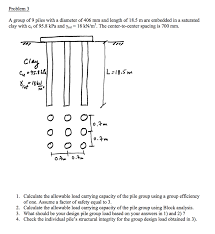 Pile Group Design Solved Problem 3 A Group Of 9 Piles With A Diameter Of 40