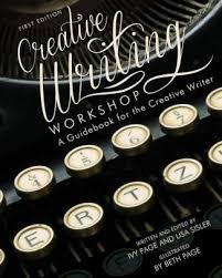 Creative Writing Workshop: A Guidebook for the Creative Writer (First  Edition) by Ivy Page, Paperback | Barnes & Noble®