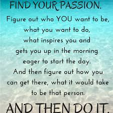 leading by example finding your passion and trying new things do you have something that you re really passionate about