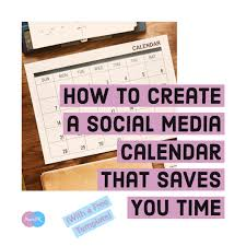 Create A Calendar Template How To Create A Social Media Calendar That Saves You Time