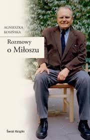 Rozmowy o Miłoszu - Agnieszka Kosińska - Merlin. - Rozmowy-o-Miloszu_Agnieszka-Kosinska,images_big,21,978-83-247-1924-2