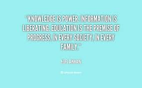 knowledge is power information is liberating education is the  knowledge is power information is liberating education is the premise of progress in every society in every family