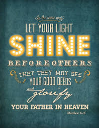 Let your light SHINE Matthew 5 16