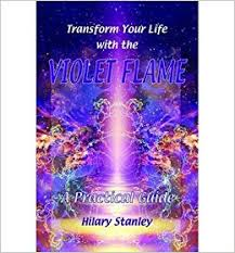 By Hilary Stanley Transform Your Life with Violet Flame: A Practical Guide: Hilary  Stanley: 8601406824522: Amazon.com: Books