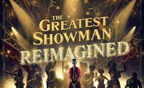The Greatest Showman Reimagined: le canzoni tornano a vivere!