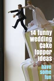 14 Funny Wedding Cake Topper Ideas Yes It Is Ok To Have Some Fun