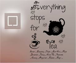 everything stops for tea wall art quote sticker vinyl kitch on wall  on kitchen wall art lettering with fine kitchen wall art decals adornment wall painting ideas