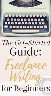 become a lance writer work from home happiness getting started is the hardest part this guide will help you launch a lance