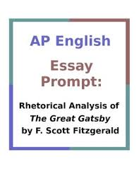 ap english essay prompt rhetorical analysis of the great gatsby  ap english essay prompt rhetorical analysis of the great gatsby teacherspayteachers com