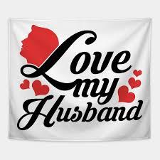 I Love My Husband I Love My Husband Tapestry TeePublic Amazing How Can I Love My Husband