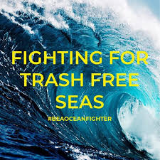 Fighting For Trash Free Seas Wake Up Save Our Oceans Be A