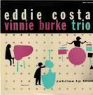 Eddie Costa with the Vinnie Burke Trio album by Eddie Costa