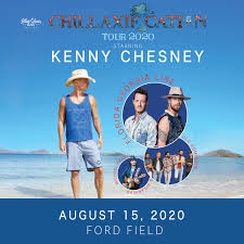 Kenny Chesney Chillaxification Tour 2020 Ford Field