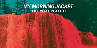my morning jacket the waterfall ii