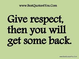 Give Me Respect Quotes