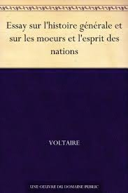 an essay on universal history the manners and spirit of nations  an essay on universal history the manners and spirit of nations by voltaire