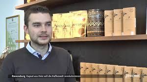 Mit Einer Holzkapsel Die Kaffeewelt Verändern Regio Tv
