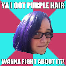 ya i got purple hair wanna fight about it? - Misc - quickmeme via Relatably.com