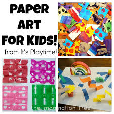 Art For Kids Paper Art For Kids From Its Playtime The Imagination Tree
