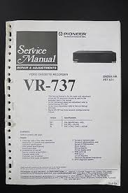 pioneer vr 737 vcr repair adjustments service manual manual wiring pioneer vr 737 vcr repair adjustments service manual manual wiring diagram