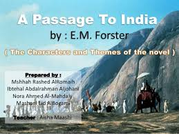 the characters and themes of a passage to  a passage to by e m forster prepared by mshhah rashed alromaih ibtehal abdalrahman