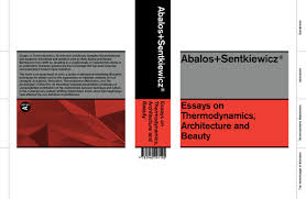 essays on thermodynamics architecture and beauty abalos  share this project