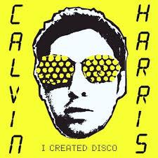 <b>Calvin Harris: I</b> Created Disco Album Review | Pitchfork