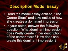 modes of discourse description to describe is to create a verbal  description model essay the model essay entitled the corner store and take notice of