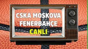 CSKA Moskova - Fenerbahçe bein sports 3 kesintisiz şifresiz canlı maç izle  - euroleague basketbol canlı yayın video - Tv100 Spor