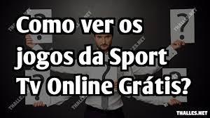 Como ver os jogos da Sport Tv Online Grátis?