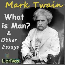 what is man and other essays by mark twain at loyal books what is man and other essays by mark twain